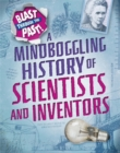 Blast Through the Past: A Mindboggling History of Scientists and Inventors - Book