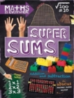 Maths is Everywhere: Super Sums : Addition, subtraction, multiplication and division - Book
