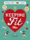 Healthy for Life: Keeping Fit - Book