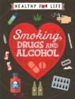Healthy for Life: Smoking, drugs and alcohol - Book