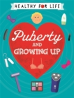 Healthy for Life: Puberty and Growing Up - Book