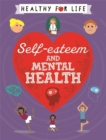 Healthy for Life: Self-esteem and Mental Health - Book