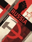 20th Century Russia : A Century of Upheaval - Book