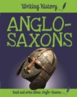Writing History: Anglo-Saxons - Book