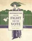 Suffragettes and the Fight for the Vote - Book