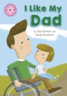 Reading Champion: I Like My Dad : Independent Reading Pink 1A - Book