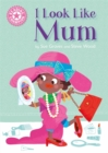 Reading Champion: I Look Like Mum : Independent Reading Pink 1A - Book