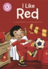 Reading Champion: I Like Red : Independent Reading Pink 1B - Book