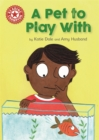 Reading Champion: A Pet to Play With : Independent Reading Red 2 - Book