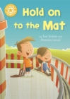 Reading Champion: Hold on to the Mat : Independent Reading Yellow 3 - Book