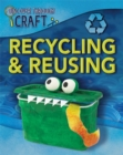 Discover Through Craft: Recycling and Reusing - Book