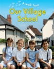 A Walk From Our Village School - Book