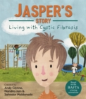 Living with Illness: Jasper's Story - Living with Cystic Fibrosis - Book