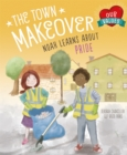 The Town Makeover : Noah Learns About Community Pride - Book