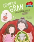 Our Values: Champion Gran : Kara Learns About Respect - Book