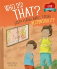Our Values: Who Did That? : Sasha Learns About Taking Responsibility - Book