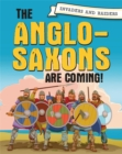 Invaders and Raiders: The Anglo-Saxons are coming! - Book