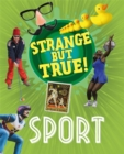 Strange But True!: Sport - Book