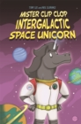 EDGE: Bandit Graphics: Mister Clip-Clop: Intergalactic Space Unicorn - Book