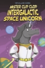 Mister Clip-Clop : Intergalactic Space Unicorn - eBook