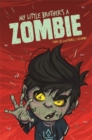 EDGE: Bandit Graphics: My Little Brother's a Zombie - Book
