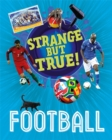 Strange But True!: Football - Book