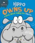 Behaviour Matters: Hippo Owns Up - A book about telling the truth : Big Book - Book