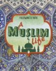 Following a Faith: A Muslim Life - Book