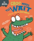 Croc Needs to Wait - A book about patience - Book