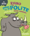 Behaviour Matters: Rhino Learns to be Polite - A book about good manners - Book