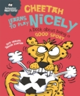 Behaviour Matters: Cheetah Learns to Play Nicely - A book about being a good sport - Book