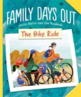 Family Days Out: The Bike Ride - Book