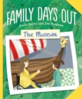 Family Days Out: The Museum - Book