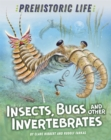 Prehistoric Life: Insects, Bugs and Other Invertebrates - Book