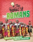 The Genius of: The Romans : Clever Ideas and Inventions from Past Civilisations - Book