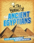 The Genius of: The Ancient Egyptians : Clever Ideas and Inventions from Past Civilisations - Book
