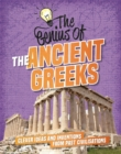 The Genius of: The Ancient Greeks : Clever Ideas and Inventions from Past Civilisations - Book
