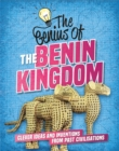 The Genius of: The Benin Kingdom : Clever Ideas and Inventions from Past Civilisations - Book