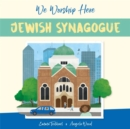 We Worship Here: Jewish Synagogue - Book