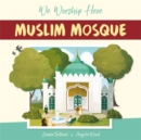 We Worship Here: Muslim Mosque - Book