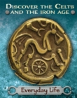 Discover the Celts and the Iron Age: Everyday Life - Book