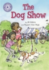 Reading Champion: The Dog Show : Independent Reading Purple 8 - Book