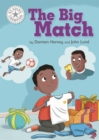 Reading Champion: The Big Match : Independent Reading White 10 - Book