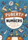 Puberty in Numbers : Everything you need to know about growing up - Book