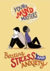 Your Mind Matters: Beating Stress and Anxiety - Book