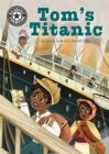 Tom's Titanic : Independent Reading 16 - Book