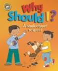 Our Emotions and Behaviour: Why Should I?: A book about respect - Book