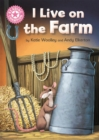 Reading Champion: I Live on the Farm : Pink 1B - Book