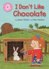 Reading Champion: I Don't Like Chocolate : Pink 1B - Book