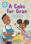 Reading Champion: A Cake for Gran : Independent Reading Blue 4 - Book